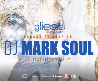 Gliese Bar - Dance Music @Night - Sábado, 27 de Janeiro - DJ Mark Soul