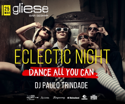 MAR 25 DJ Paulo Trindade - Eclectic Night - Dance All You Can @Gliese