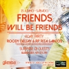 Friends Will Be Friends - BDAY Party com DJ Roody Angello e Rita Santos RP