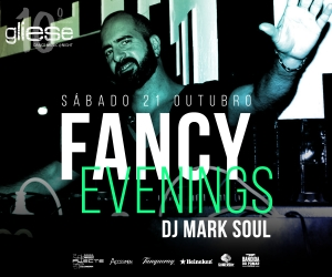 Fancy Evenings com Dj Mark Soul - 21 de Outubro no Gliese Bar