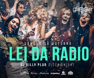 Lei da Rádio com Dj Billy Plur no Gliese Bar a 28 de Outubro